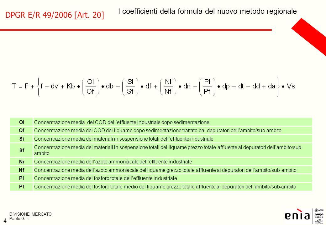 DPGR E/R 49/2006 [Art. 20]I coefficienti della formula del nuovo metodo regionale. Oi.
